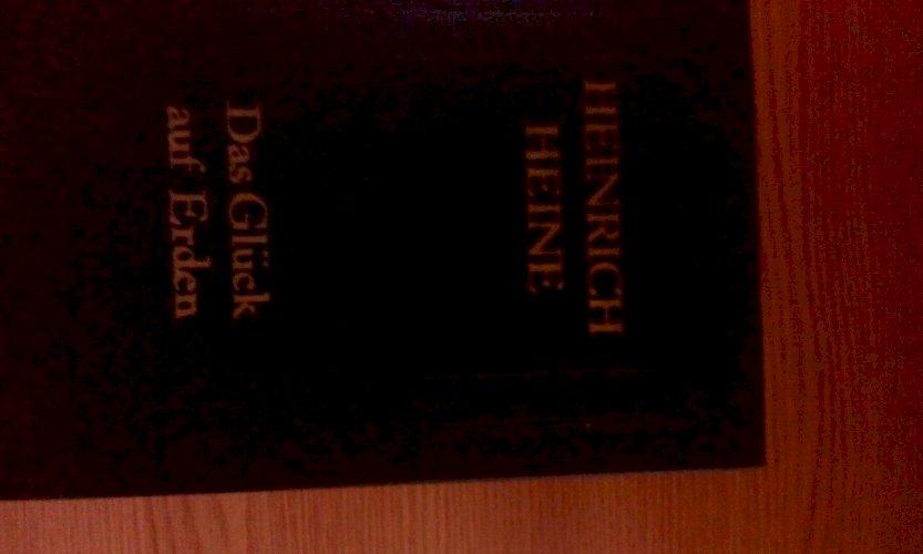Heinrich Heine, Das Gluck auf Erden